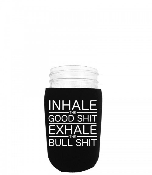 inhale_the_good_shit_exhale_the_bullshit